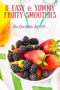 11 Easy & Yummy Fruity Smoothies You Can Make In 2018